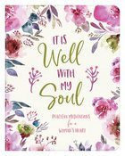 It is Well With My Soul: Peaceful Meditations For a Woman's Heart Paperback