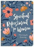 Spiritual Refreshment For Women Morning & Evening Hardback