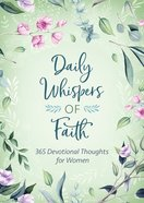 Daily Whispers of Faith: 365 Devotional Thoughts For Women Paperback