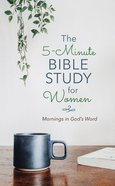 5-Minute Bible Study For Women: The Mornings in God's Word Paperback