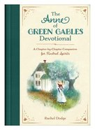 The Anne of Green Gables Devotional: A Chapter-By-Chapter Companion For Kindred Spirits Hardback