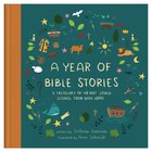 A Year of Bible Stories: A Treasury of 48 Best Loved Stories From God's Word Hardback