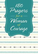 180 Prayers For a Woman of Courage Paperback