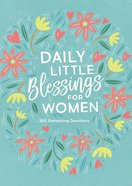 Daily Little Blessings For Women: 365 Refreshing Devotions Paperback