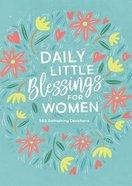 Daily Little Blessings For Women: 365 Refreshing Devotions Paperback