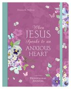 When Jesus Speaks to An Anxious Heart: Devotional Journal Paperback