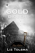 The Gold Digger (True Colors Series) Paperback