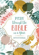 Pray Through the Bible in a Year, Devotional Paperback