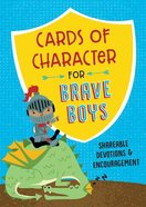 Cards of Character For Brave Boys: Shareable Devotions and Encouragement Paperback