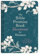 The Bible Promise Book Devotional For Women: 365 Days of Encouragement For Your Heart Hardback