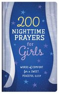 200 Nighttime Prayers For Girls: Words of Comfort For a Sweet, Peaceful Sleep Hardback