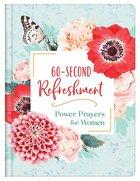 60-Second Refreshment: Power Prayers For Women Hardback