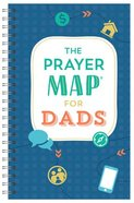 The Prayer Map For Dads (Faith Maps Series) Spiral