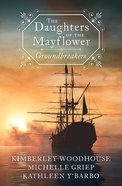 The Groundbreakers (Daughters Of The Mayflower Series) Paperback