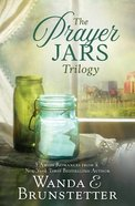 Prayer Jars Trilogy, The: 3 Amish Romances From a New York Times Bestselling Author (The Prayer Jars Series) Paperback
