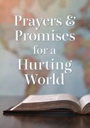 Prayers and Promises For a Hurting World Paperback