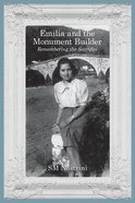 Emilia and the Monument Builder: Remembering the Sacrifice Paperback