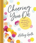 Cheering You on: 50 Reasons Why Anything is Possible With God Hardback
