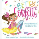 Betty Confetti: An Inspirational Story About God At Work Board Book