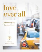 Jesus Every Day: Love Over All Flexi Back
