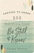 Prayers to Share: 100 Pass-Along Notes to Be Still and Know Paperback