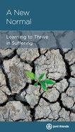 New Normal, A: Learning to Thrive in Suffering (Personal Change Minibooks Series) Booklet