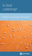 Is God Listening?: When His Answer is No (Personal Change Minibooks Series) Booklet