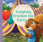 Caspian Crashes the Party: When You Are Jealous (Good News For Little Hearts Series) Hardback