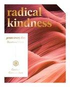 Radical Kindness: A Jesus Everyday Devotional Guide Paperback