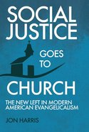 Social Justice Goes to Church: The New Left in Modern American Evangelicalism Paperback
