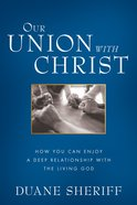 Our Union With Christ eBook