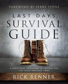 Last Days Survival Guide: God is Calling You to Thrive Paperback
