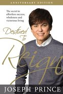 Destined to Reign: The Secret to Effortless Success, Wholeness, and Victorious Living (Anniversary Edition) Paperback