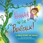 Hannah and the Beanstalk: A True Story of Faith Hardback