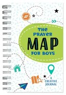 The Prayer Map For Boys: A Creative Journal Spiral