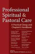 Professional Spiritual & Pastoral Care: A Practical Clergy and Chaplain's Handbook Paperback