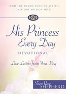 His Princess Every Day Devotional: Love Letters From Your King Hardback