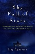 Sky Full of Stars: Learning to Surrender to God's Perfect Plans Hardback
