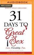 31 Days to Great Sex: Love. Friendship. Fun. (Mp3) CD