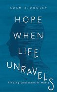 Hope When Life Unravels: Finding God When It Hurts (4 Cds) CD