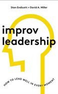 Improv Leadership: How to Lead Well in Every Moment (4 Cds) CD