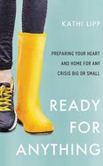 Ready For Anything: Preparing Your Heart and Home For Any Crisis Big Or Small (4 Cds) CD