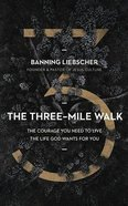 The Three-Mile Walk: The Courage You Need to Live the Life God Wants For You (5 Cds) CD