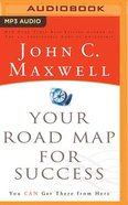 Your Road Map For Success: You Can Get There From Here (Mp3) CD