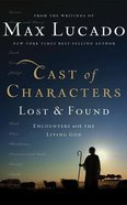 Cast of Characters: Lost and Found: Encounters With the Living God (7 Cds) CD