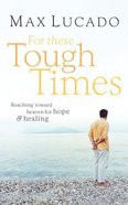 For These Tough Times: Reaching Toward Heaven For Hope and Healing (2 Cds) CD