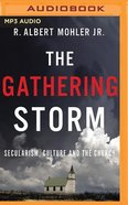 The Gathering Storm: Secularism, Culture, and the Church (Mp3) CD
