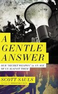 "A Gentle Answer: Our ""Secret Weapon"" in An Age of Us Against Them (5 Cds) CD"