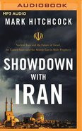 Showdown With Iran: Atomic Iran, Bible Prophecy, and the Coming Middle East War (Mp3) CD