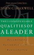 The 21 Indispensable Qualities of a Leader: Becoming the Person Others Will Want to Follow (3 Cds) CD